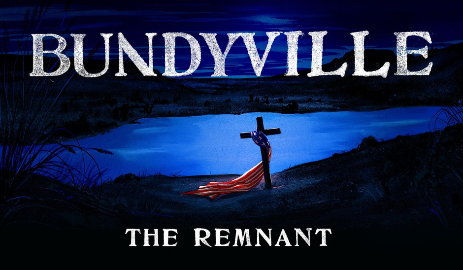 """""""Bundyville: The Remnant,"""" is a seven-part series that explores the world beyond the Bundy family and the armed uprisings they inspired."""