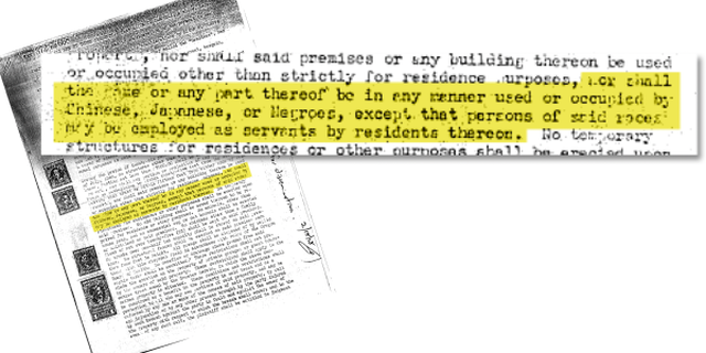 Historic housing documents included restrictive language such as this, barring certain ethnic and religious groups from neighborhoods.