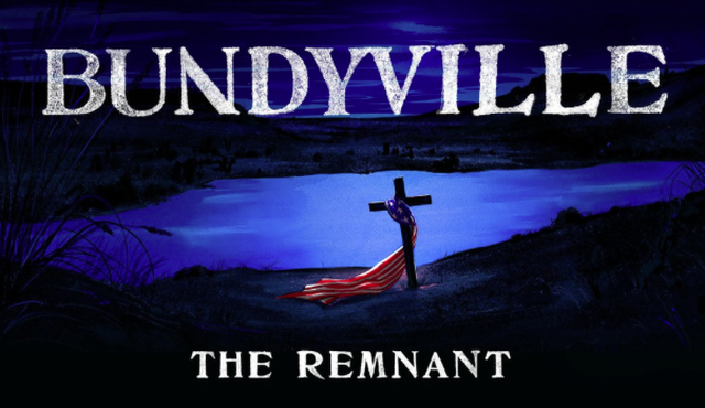 """""""Bundyville: The Remnant,"""" is a seven-part series that explores the world beyond the Bundy family and the armed uprisings theyinspired."""