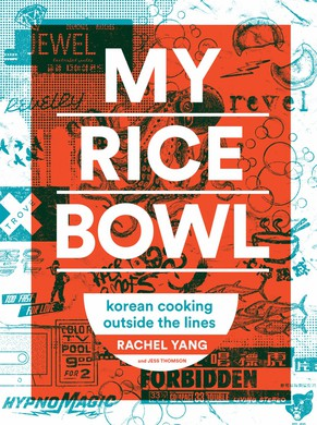 """My Rice Bowl"" reflects the personal Korean-fusion cuisine of Rachel Yang."