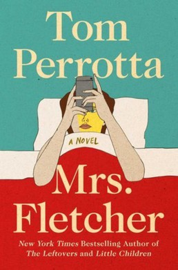 "In ""Mrs. Fletcher"", Tom Perrotta's empty nest mom finds an unexpected path to re-evaluating her life through internet porn."