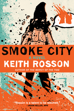 """""""Smoke City"""" is another work from Keith Rosson incorporating the fantastic with straight fiction."""