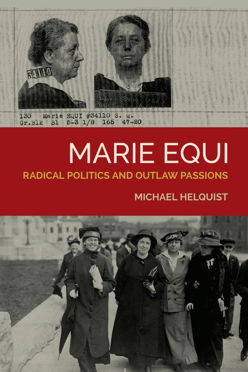 Marie Equi The Lesbian Anarchist Doctor You Never Heard Of